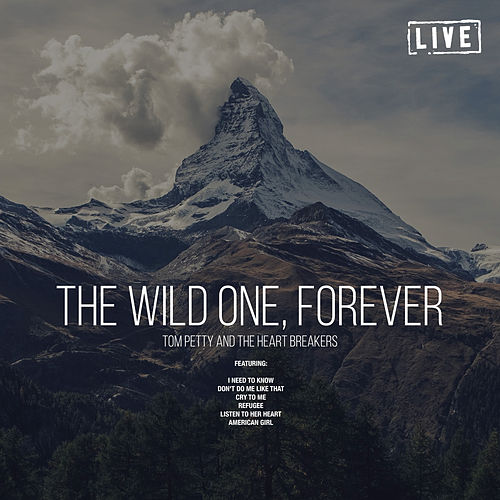 The Wild One, Forever (Live) di Tom Petty
