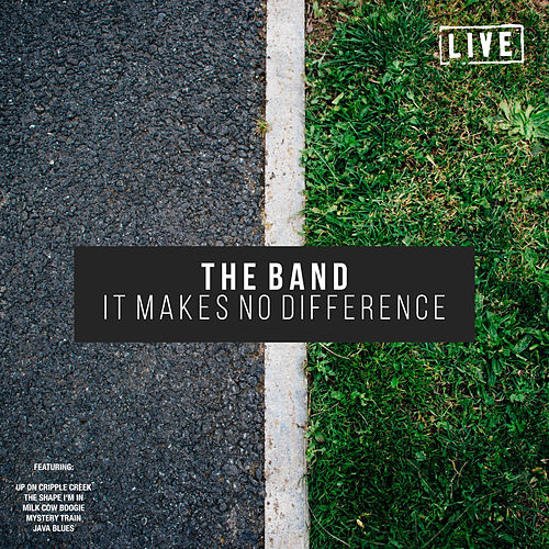 Makes No Difference (Live) von The Band