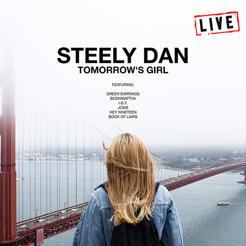 Tomorrow's Girl (Live) by Steely Dan
