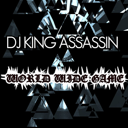 World Wide Game by Dj King Assassin