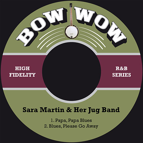 Papa, Papa Blues / Blues, Please Go Away by Sara Martin