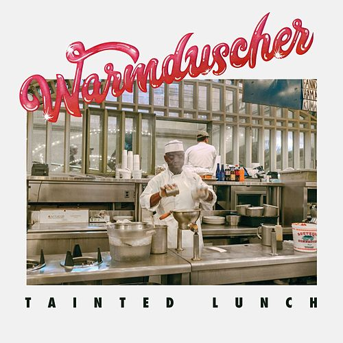 Tainted Lunch de Warmduscher