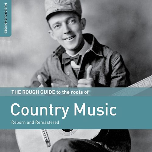 Rough Guide to the Roots of Country Music by Various Artists
