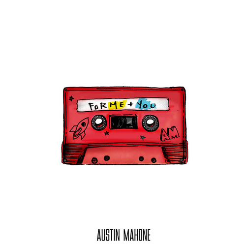 For Me + You de Austin Mahone