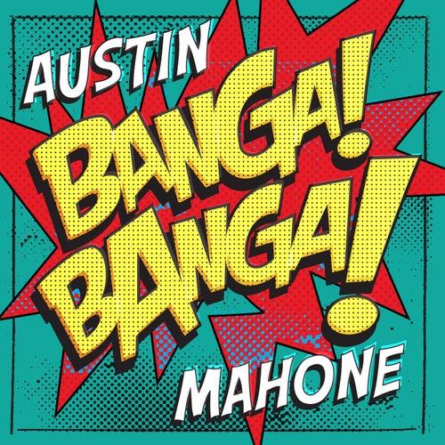 Banga! Banga! von Austin Mahone