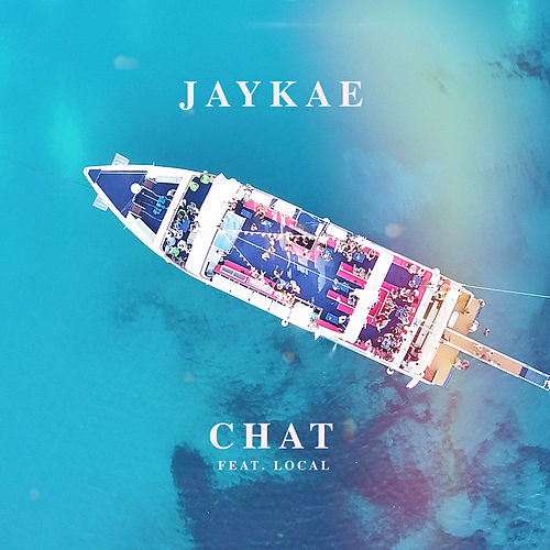 Chat (feat. Local) de jaykae