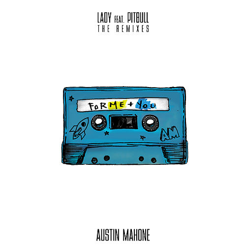 Lady (feat. Pitbull) (The Remixes) by Austin Mahone