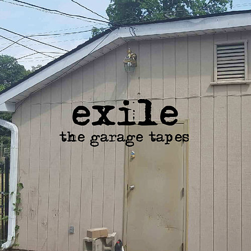 The Garage Tapes by Exile