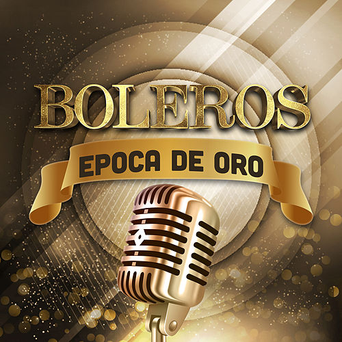 Boleros Epoca de Oro de Various Artists