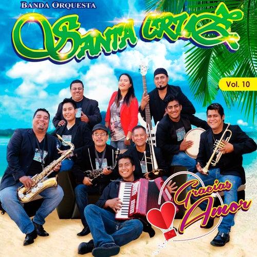 Gracias Amor, Vol. 10 de Banda Orquesta Santa Cruz