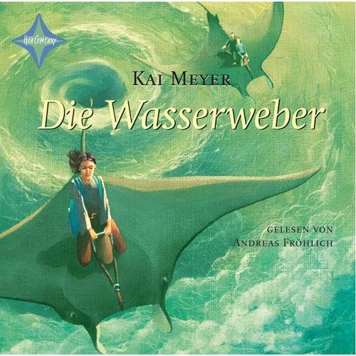Die Wasserweber (Wellenläufer Teil 3) von Kai Meyer