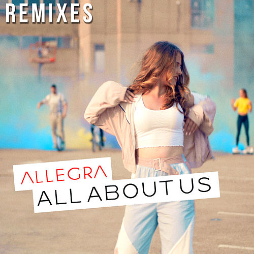 All About Us (Remixes) by Allegra