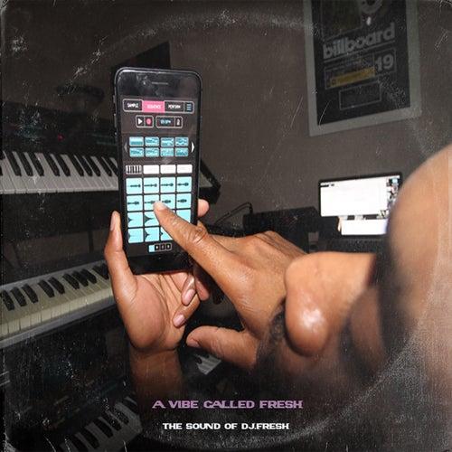 A Vibe Called Fresh by DJ.Fresh