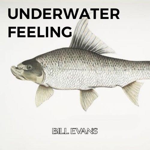 Underwater Feeling von Bill Evans