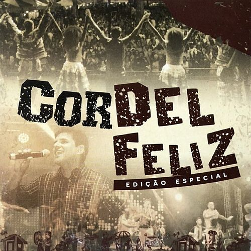 Cordel Feliz - Edição Especial de Del Feliz
