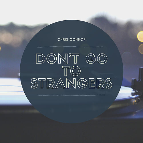 Don't Go To Strangers de Chris Connor