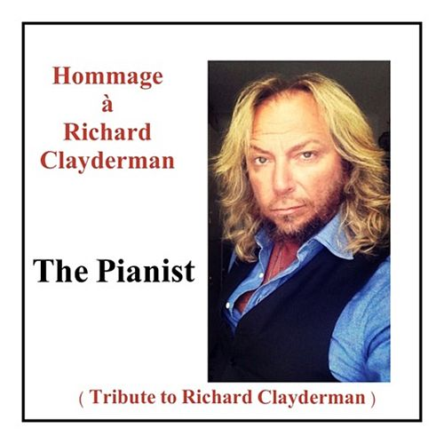Hommage à Richard Clayderman (Tribute to richard clayderman) by The Pianist