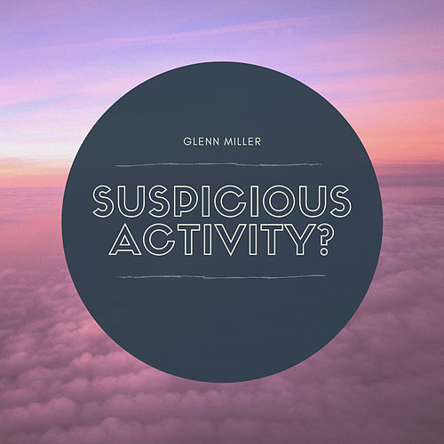Suspicious Activity? de Glenn Miller