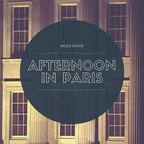 Afternoon in Paris by Miles Davis