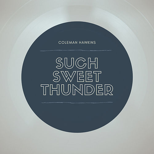 Such Sweet Thunder de Coleman Hawkins