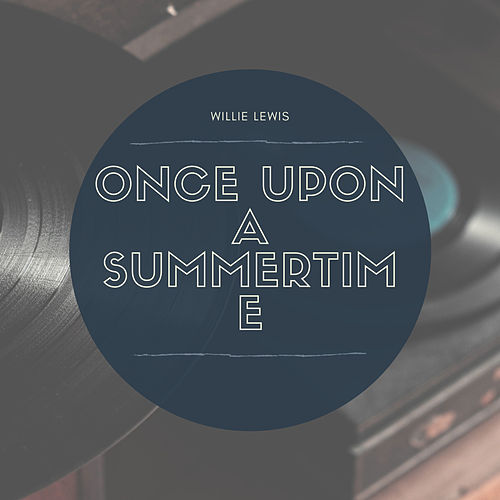 Once Upon a Summertime de Willie Lewis