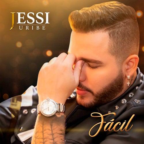 Fácil de Jessi Uribe
