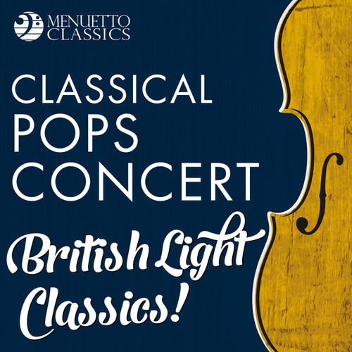 Classical Pops Concert: British Light Classics! de Various Artists