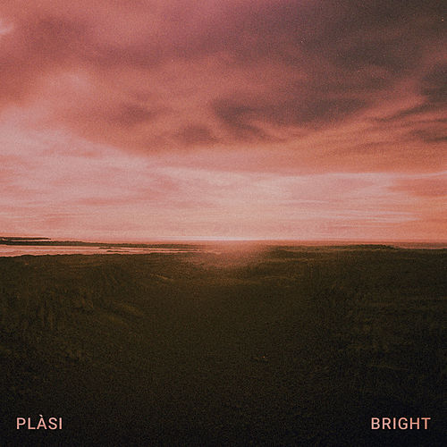 Bright by Plàsi