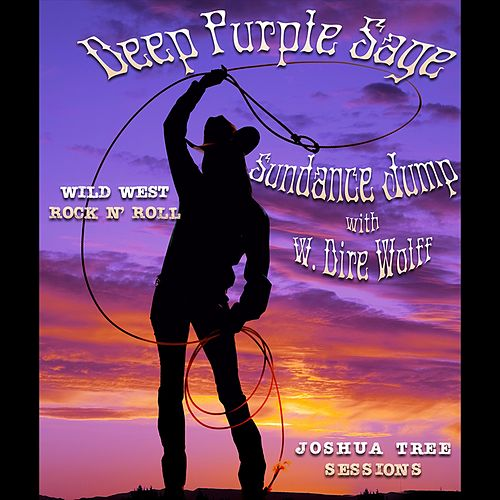 Deep Purple Sage (feat. W. Dire Wolff) by Sundance Jump
