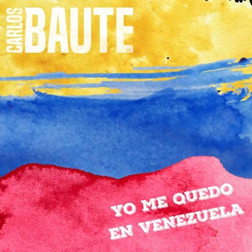 Yo me quedo en Venezuela (Versión 2019) de Carlos Baute