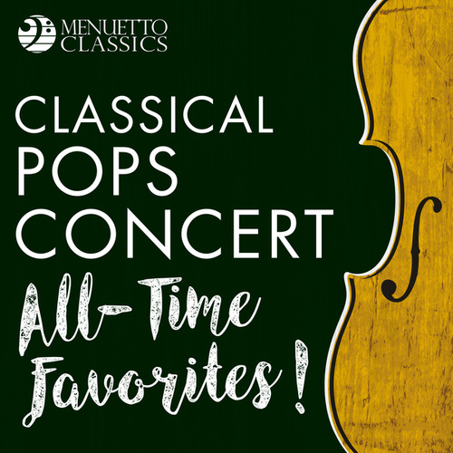 Classical Pops Concert: All-Time Favorites! de Various Artists
