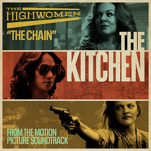 The Chain (From the Motion Picture Soundtrack 'The Kitchen') by The Highwomen
