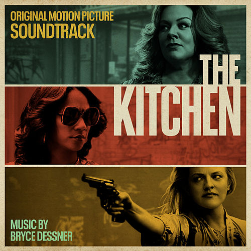 The Kitchen (Original Motion Picture Soundtrack) by Bryce Dessner