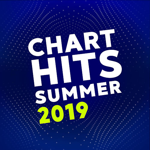 Chart Hits Summer 2019 by Various Artists
