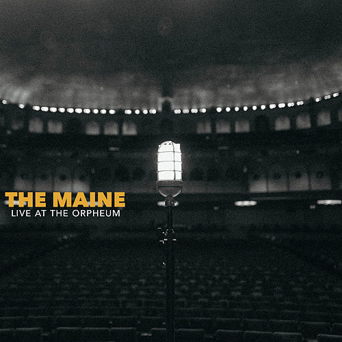 Live at the Orpheum Theatre by The Maine