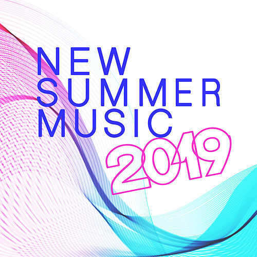 New Summer Music 2019 by Various Artists