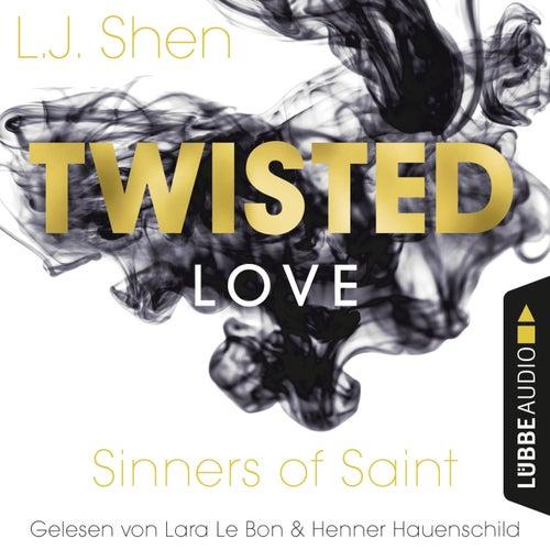 Twisted Love - Sinners of Saint 2 (Ungekürzt) von L. J. Shen