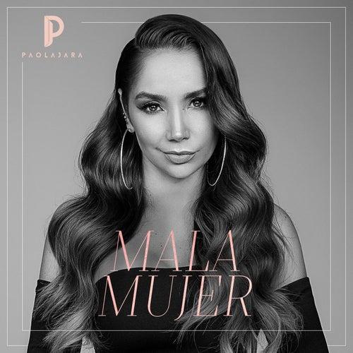 Mala Mujer de Paola Jara