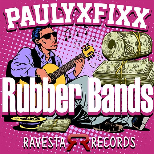 Rubber Bands by DJ Fixx