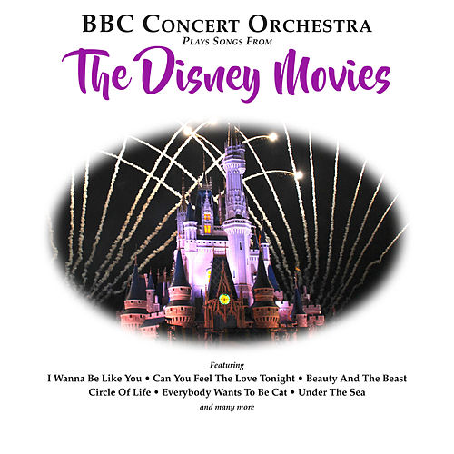 BBC Concert Orchestra Plays Songs from The Disney Movies von BBC Concert Orchestra