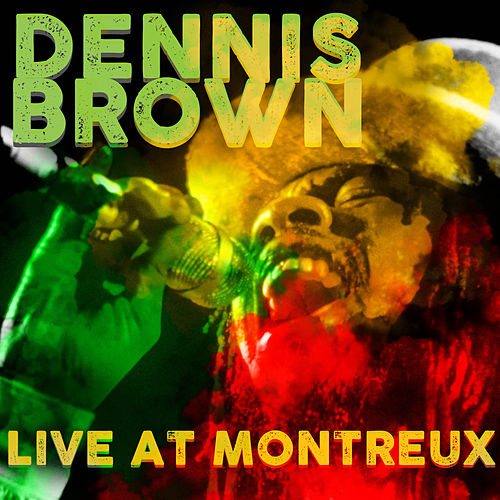 Live at Montreux de Dennis Brown