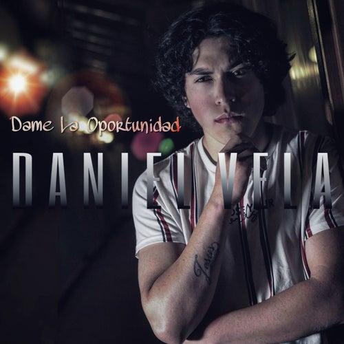 Dame La Oportunidad by Daniel Vela