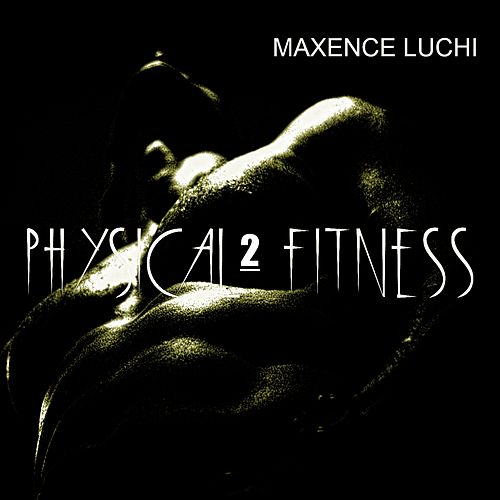 Physical Fitness 2 de Maxence Luchi