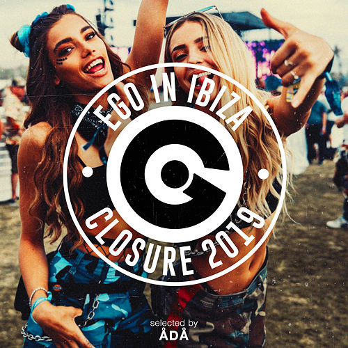 Ego In Ibiza Closure 2019 Selected By ÅDå de Various Artists