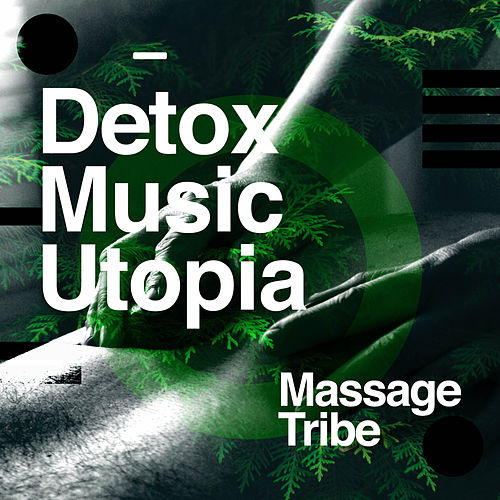 Detox Music Utopia de Massage Tribe