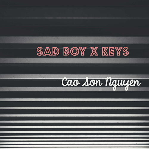 Sad Boy x Keys by Cao Son Nguyen