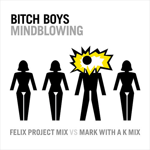 Mindblowing by Bitch Boys