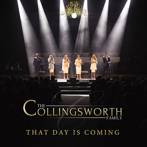 That Day Is Coming (Live) von The Collingsworth Family
