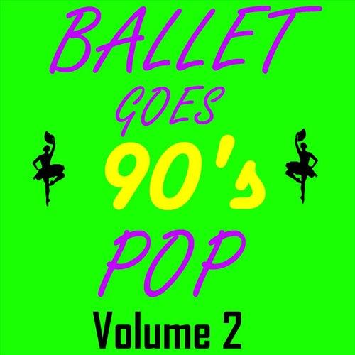 Ballet Goes 90's Pop, Vol. 2 de Modern Ballet Class Series