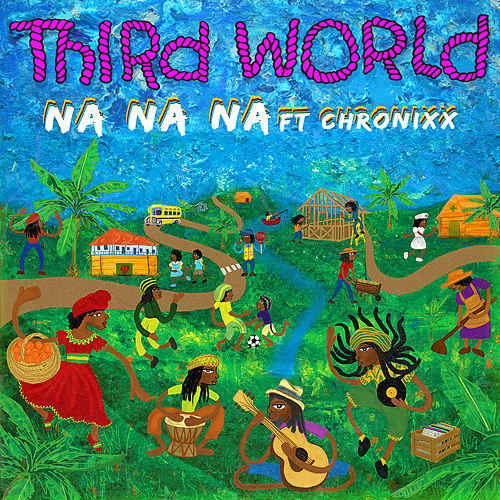 Na Na Na by Third World